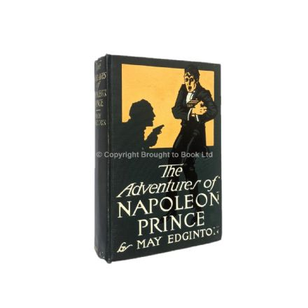 The Adventures of Napoleon Prince by May Edginton First Edition Cassell 1912